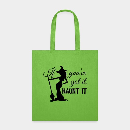 If you've got it - Tote Bag