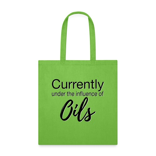 Currently Under the Influence of Oils - Tote Bag