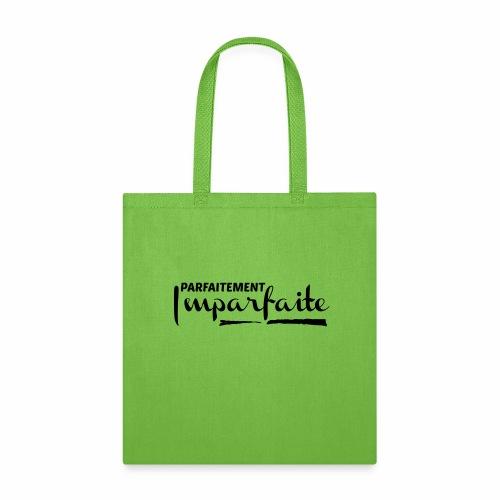 Parfaitement Imparfaite - Tote Bag