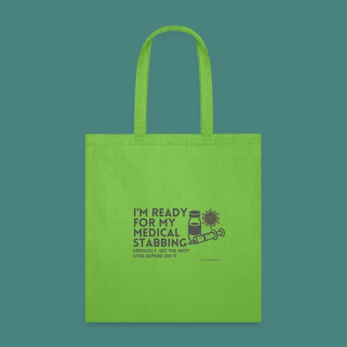 I'm ready for my medical stabbing - Tote Bag