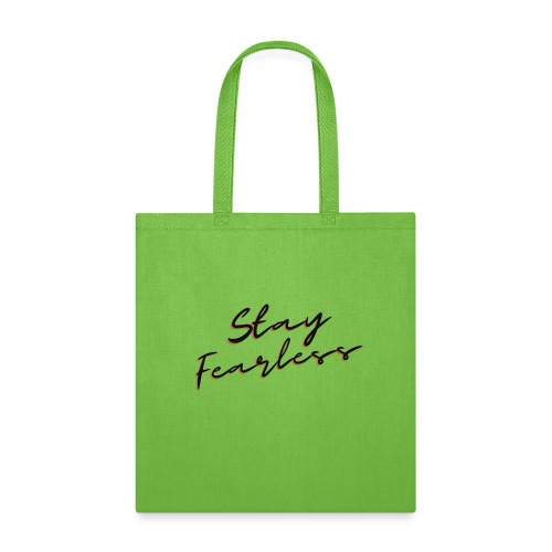 Stay Fearless - Tote Bag