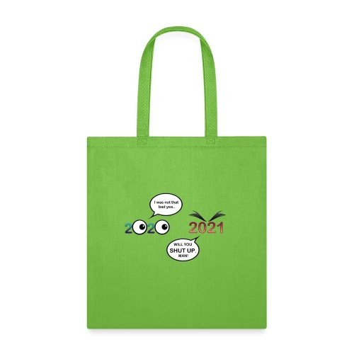 2021 Will you Shut up, man (2020) - Tote Bag