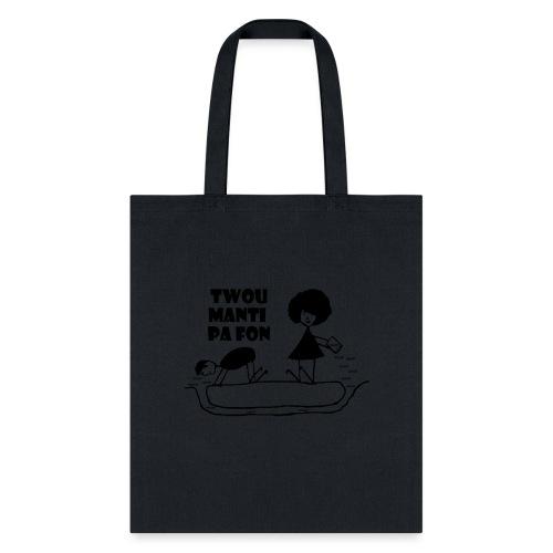 Twou_manti_pa_fon - Tote Bag