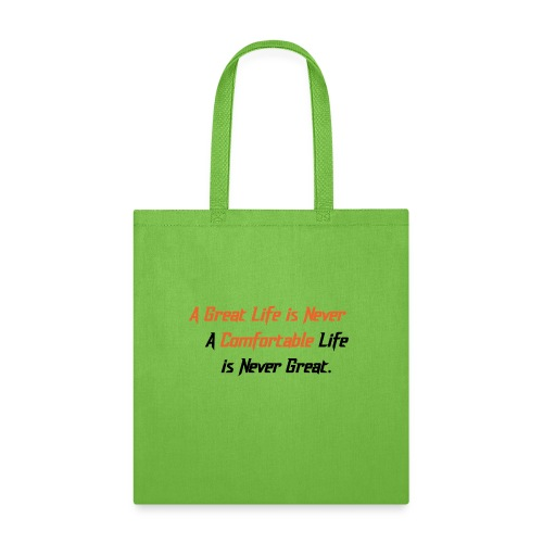 A Great Life is Never Comfortable - Tote Bag