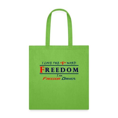 I LOVE THE F WORD FREEDOM I AM FREEDOM DRIVEN RB - Tote Bag