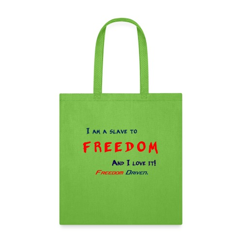 I am a slave to Freedom RB - Tote Bag