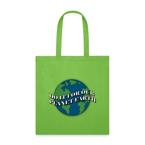 do it for our planet earth - Tote Bag