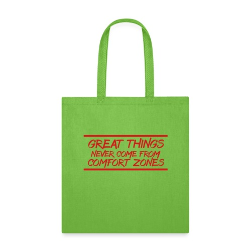 Great Things Never Come from Comfort - Tote Bag