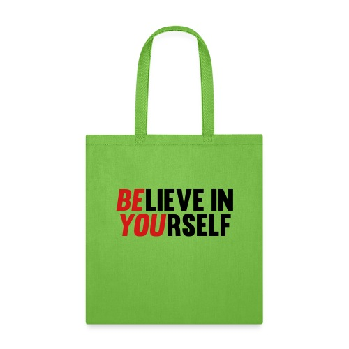 Believe in Yourself - Tote Bag