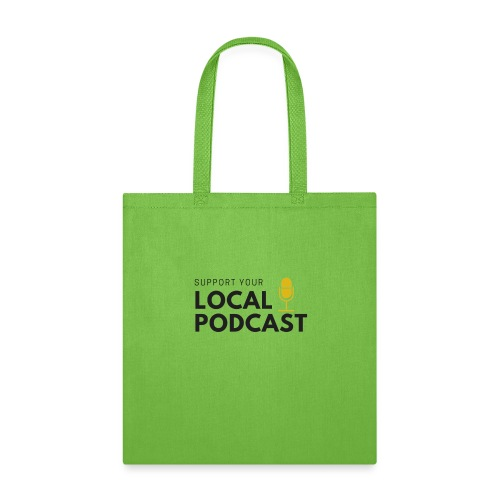 Support your Local Podcast - Tote Bag