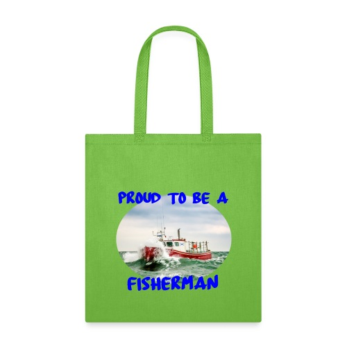 Proud To Be A Fisherman - Tote Bag