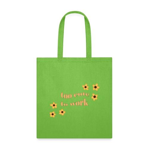 too cute to work - Tote Bag