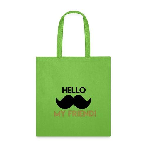 Hello my friend - Tote Bag