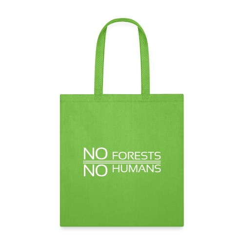 No Forest No Humans - Tote Bag