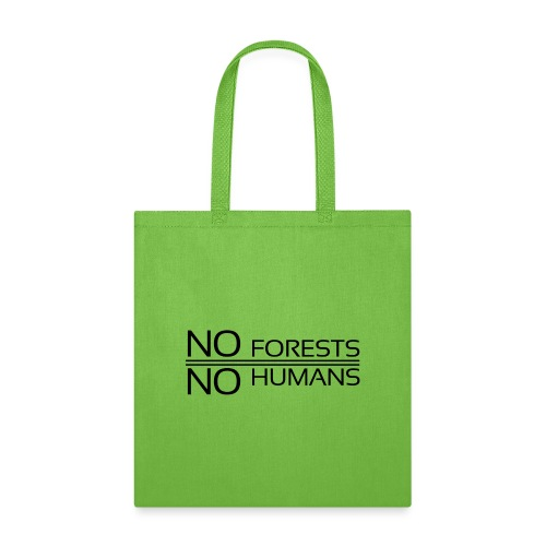 No Forests No Humans - Tote Bag
