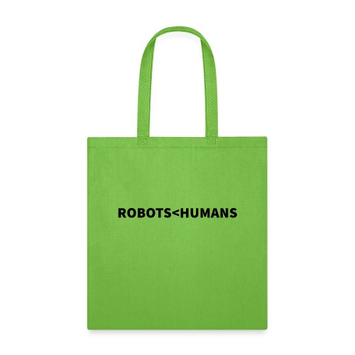 ROBOTS LESS THAN HUMANS (Dark) - Tote Bag