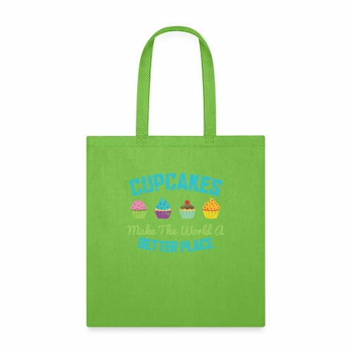 CUPCAKES MAKE THE WORLD A BETTER PLACE - Tote Bag