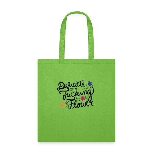 Delicate fucking flower - Tote Bag