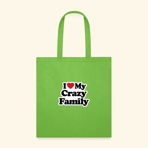 I Love My Crazy family Heart Tee - Tote Bag