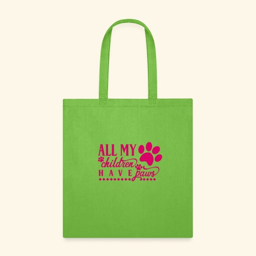 All of my Children Have Paws Design - Tote Bag