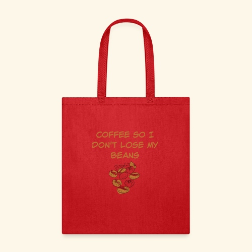 Coffee So I Don't Lose My Beans Tee - Tote Bag