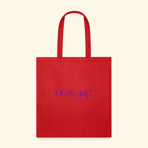 Oh My Dog Design - Tote Bag