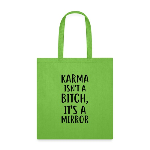 Karma Isn't A Bitch - Tote Bag