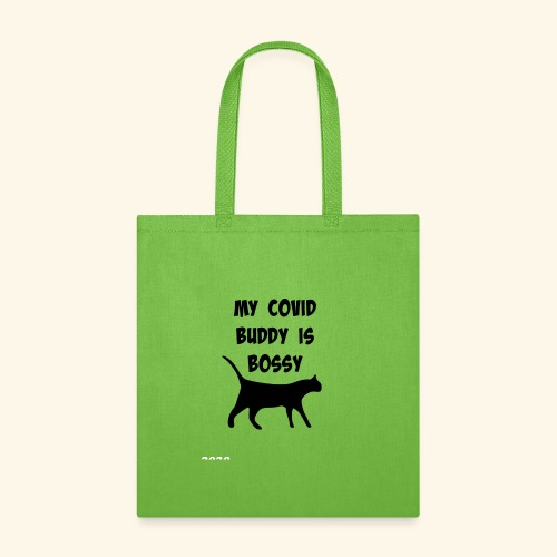 My covid Buddy is Bossy cat - Tote Bag
