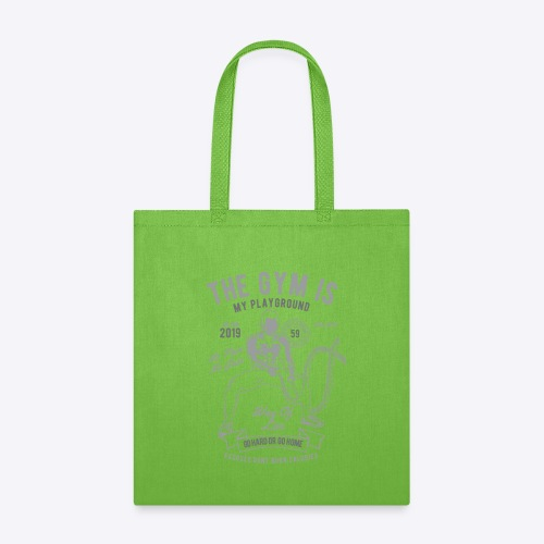 The gym is my playground - Tote Bag