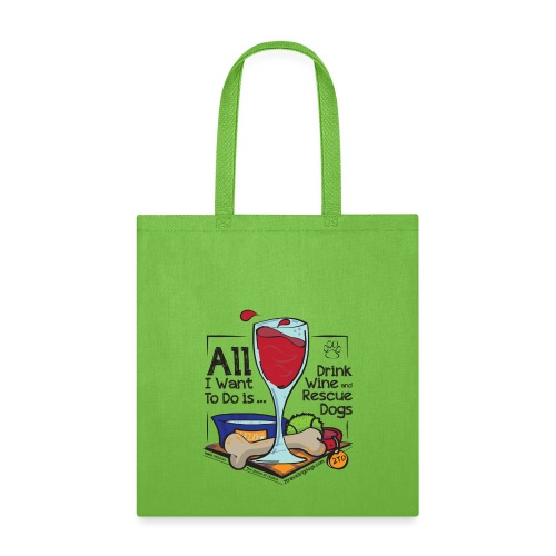 All I Want to do is Drink Wine and Rescue Dogs - Tote Bag