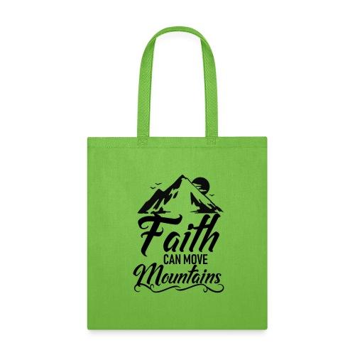 Faith can move mountains - Tote Bag