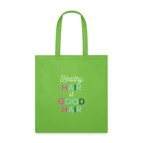 Healthy Hair is Good Hair Tote - Tote Bag