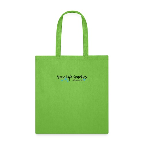 Your Life Sparkles Best Ever You tshirt - Tote Bag