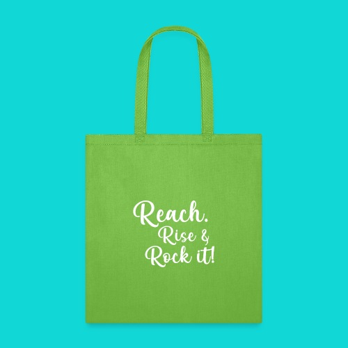 reach rise and rock it - Tote Bag