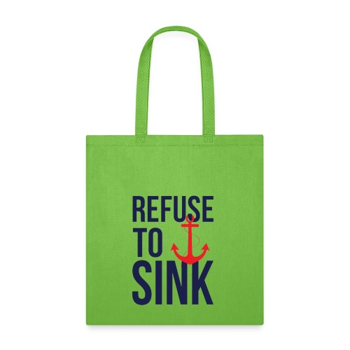 Refuse To Sink - Tote Bag