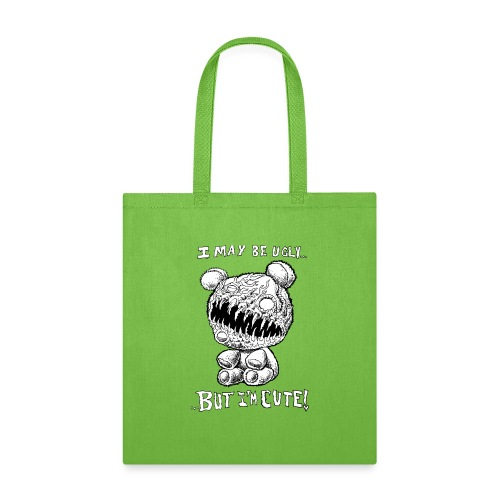 I May Be Ugly, BUT I'M CUTE! - Tote Bag