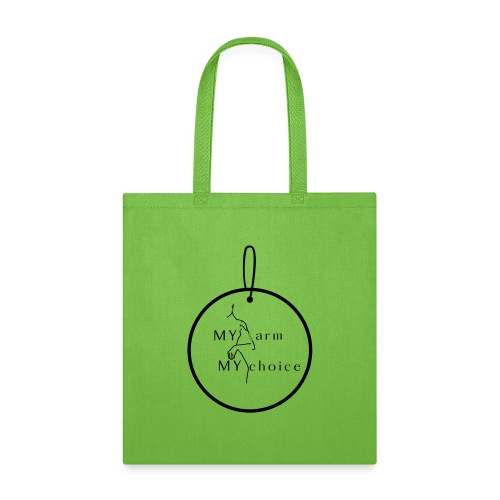 My ARM my CHOICE - Tote Bag