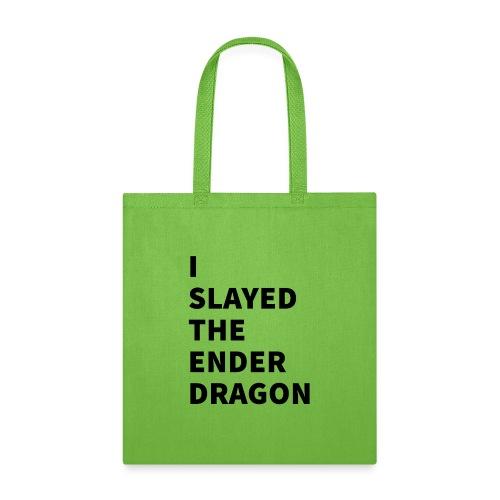 I SLAYED THE ENDER DRAGON - Tote Bag