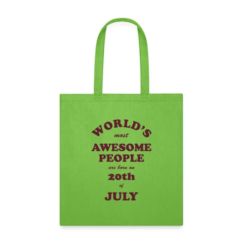 Most Awesome People are born on 20th of July - Tote Bag