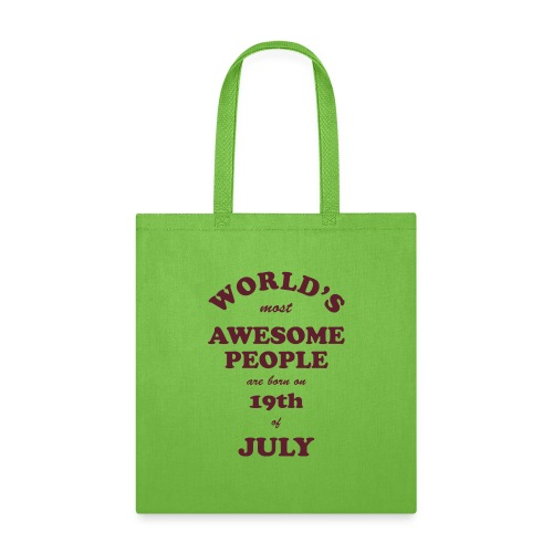 Most Awesome People are born on 19th of July - Tote Bag