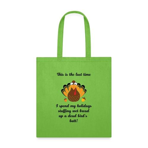 Funny Turkey Christmas Thanksgiving - Tote Bag