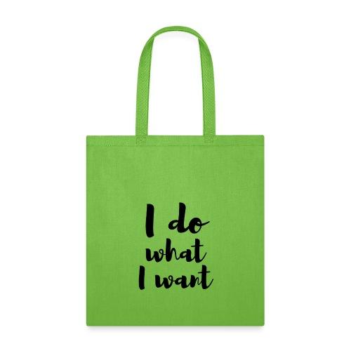 I Do What I Want - Tote Bag
