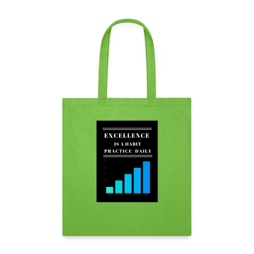 EXCELLENCE IS A HABIT - Tote Bag