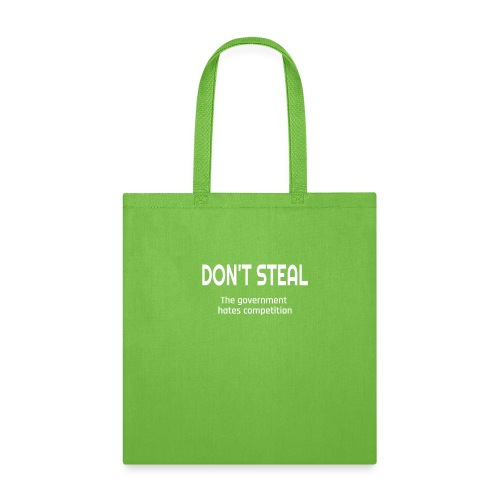 Don't Steal The Government Hates Competition - Tote Bag