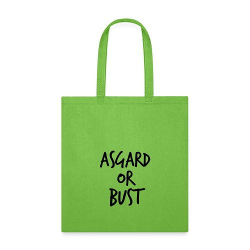Asgard Or Bust - Tote Bag