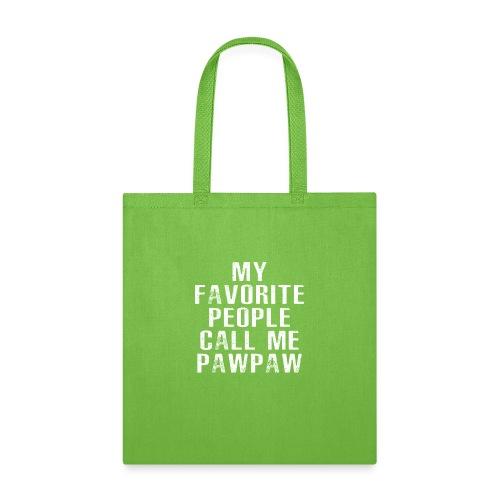 My Favorite People Called me PawPaw - Tote Bag