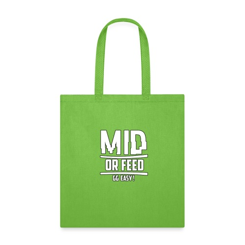MID OR FEED - Tote Bag