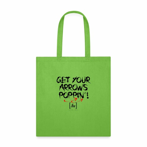 Get Your Arrows Poppin'! [fbt] - Tote Bag