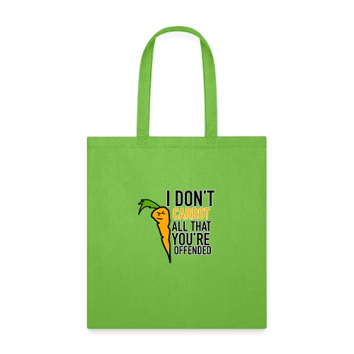 I DON'T CARROT ALL THAT YOU'RE OFFENDED - Tote Bag