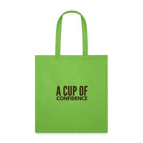 A Cup Of Confidence - Tote Bag